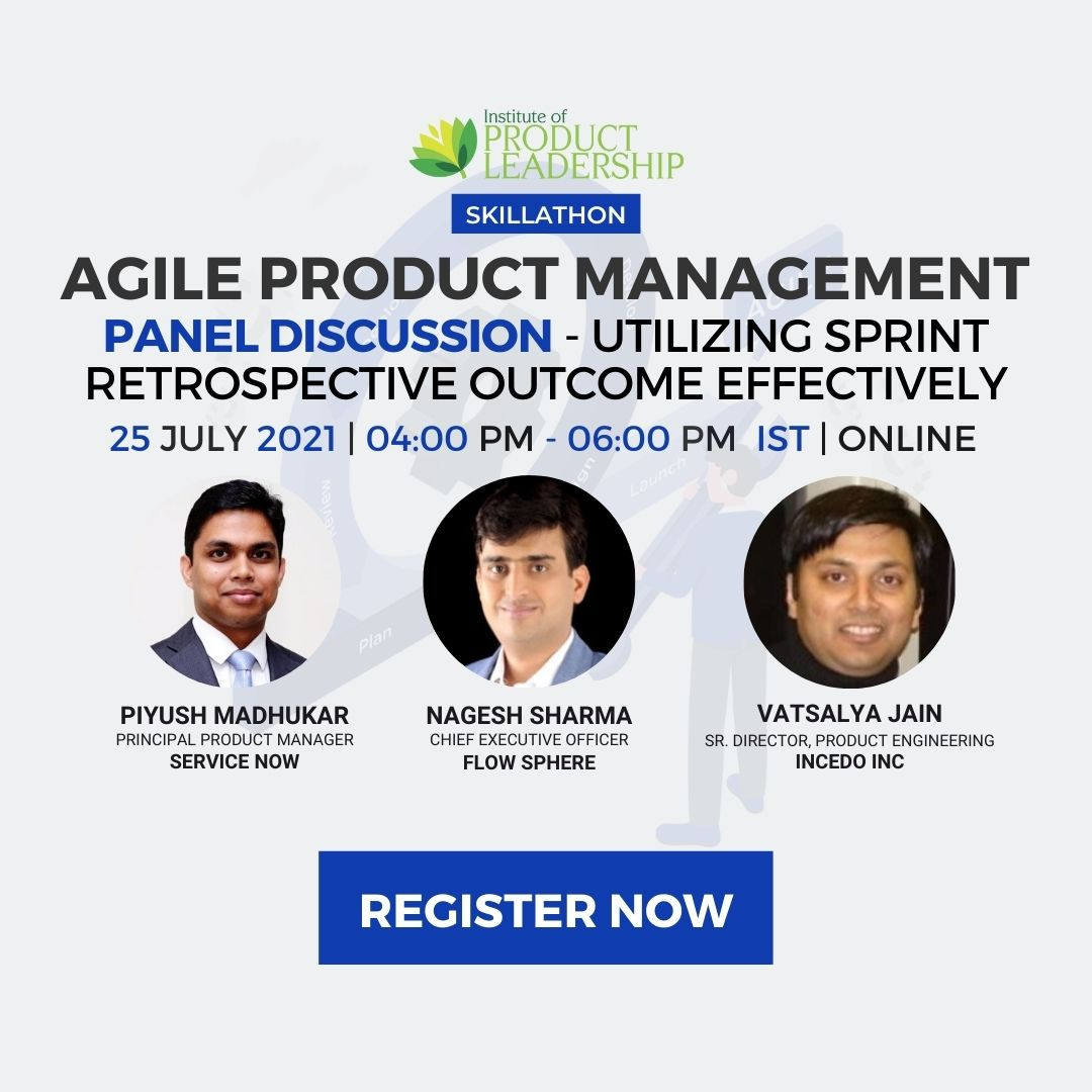 Agile Product Management and Panel Discussion - Utilizing Sprint Retrospective Outcome Effectively